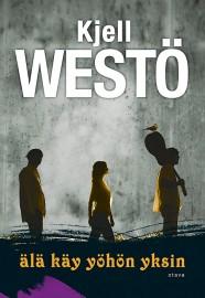 Kjell Westön Älä käy yöhön yksin -romaani tekee lähtemättömän vaikutuksen.